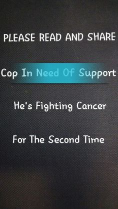 Please read, follow the link, and share. Thats all we ask. This is a link to a Go Fund Me page. Https://www.gofundme.com/PaulHughesCancer?pc=em_co_dashboard_a This man is my grandfather, a hero, cop, father, grandfather, friend, husband, honest, true, hardworking, reliable, he's a hunter, fisher, a fighter, and has served over seas for his country and family. He's also a cancer patient fighting cancer for the second time. Please all we ask is for just a moment of your time. Follow the link…