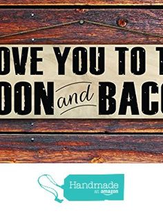 """I Love You to the Moon & Bacon - 4""""x12"""" Reclaimed Pallet Wood Sign - Indoor & Outdoor Use from Sawyer's Mill Inc. http://www.amazon.com/dp/B01AE6TVI6/ref=hnd_sw_r_pi_dp_XUwUwb0RPAQCP #handmadeatamazon"""