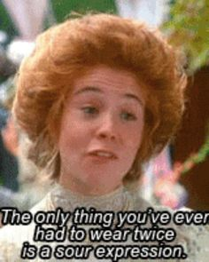 You slay people with your comebacks. | 23 Reasons Why You Belong At Green Gables