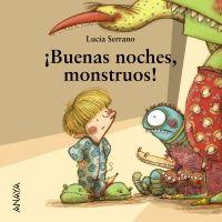 El mundo infantil de Lucía Serrano en 4 libros: ¡Buenas noches, monstruos!
