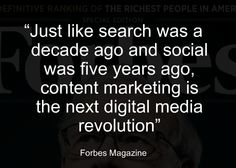 Content Marketing is the new digital media revolution - Forbes Magazine