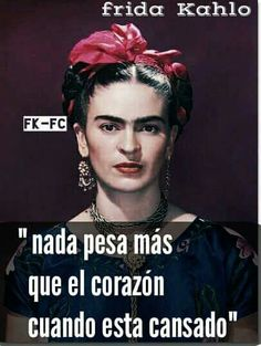 Nada pesa mas... Spanish Inspirational Quotes, Spanish Quotes, Diego Rivera, Phrase Party, Frida Quotes, Frida Kahlo Portraits, Realist Quotes, Frida And Diego, Scrapbook Quotes