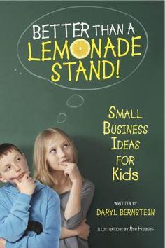 The Paperback of the Better Than a Lemonade Stand!: Small Business Ideas for Kids by Daryl Bernstein, Rob Husberg Easy Business Ideas, Business For Kids, Starting A Business, Educational Activities, Activities For Kids, Book Reviews For Kids, Budget Planer, Kids Writing, Financial Literacy