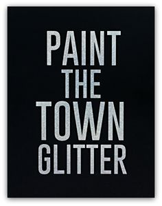 PAINT THE TOWN GLITTER!