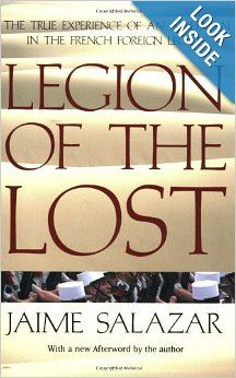 Legion of the Lost: The True Experience of An American in the French Foreign Legion: Jaime Salazar: 9780425210154: Amazon.com: Books