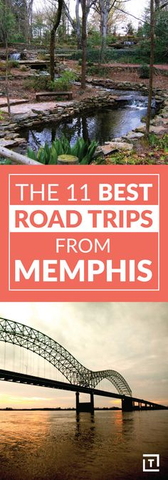 The 11 Best Road Trips From Memphis