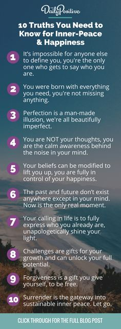 Here are 10 timeless truths you need to know for inner peace and happiness. For the full blog post to support your personal growth visit https://www.thedailypositive.com/10-truths-peace-and-happiness/