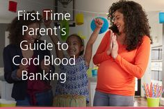 The First Time Parent's Guide to Cord Blood Banking. Download your free copy!