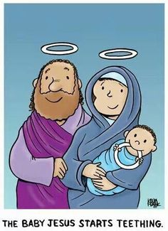 What happened when Baby Jesus started teething