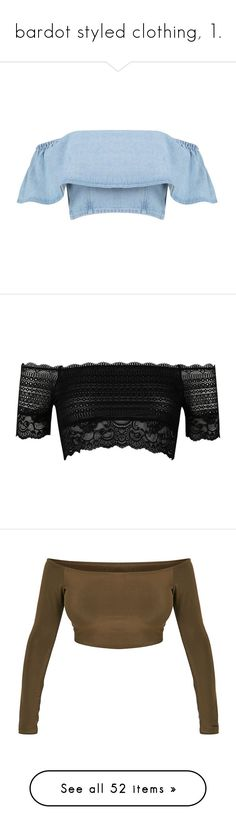 """""""bardot styled clothing, 1."""" by originalimanim ❤ liked on Polyvore featuring tops, crop top, shirts, off shoulder tops, off the shoulder crop top, denim off the shoulder top, off shoulder shirt, off the shoulder tops, crop tops and black"""