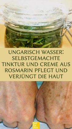 Ungarisch Wasser: Selbstgemachte Tinktur und Creme aus Rosmarin pflegt und verjüngt die Haut. #rosmarin #creme #tinktur #haut #hautpflege #kosmetik #diy Beauty Care, Diy Beauty, Beauty Hacks, Health And Beauty, Health And Wellness, Health Fitness, Smoking Cooking, Homemade Cosmetics, Natural Medicine
