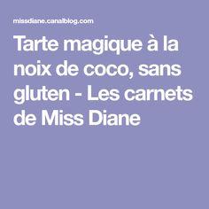 Tarte magique à la noix de coco, sans gluten - Les carnets de Miss Diane