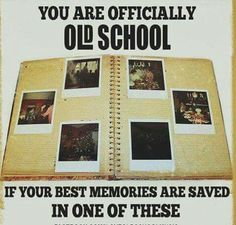You are officially old school if your best memories are saved in one of these