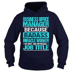 BUSINESS OFFICE MANAGER - BADASS - #best t shirts #women hoodies. I WANT THIS => https://www.sunfrog.com/LifeStyle/BUSINESS-OFFICE-MANAGER--BADASS-Navy-Blue-Hoodie.html?60505