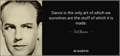 Ted Shawn known for Jacob's Pillow Dance Festival and his men dancers! Paper Dolls Book, Quotations, Ted, Poems, Martha Graham, Author, Feelings, Sayings, Dancers