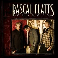 Rascal Flatts latest album--Changed in stores NOW!