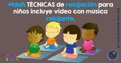 #tdah TÉCNICAS de relajación para niños incluye video con música relajante.