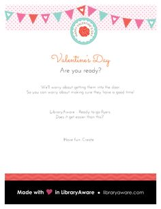Have fun promoting your Valentine's event- use LibraryAware!  Search flyers-events, open, edit and print. Easy peasy.