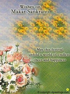 Dgreetings - Wish everyone on Makar Sankranti through this Card. Makar Sankranti, Deep Words, Festivals, Quotations, Wish, Congratulations, Bb, Inspirational Quotes, World