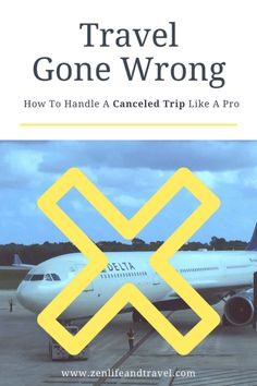 When Travel Goes Wrong...What To Do When Your Flight Gets Canceled.