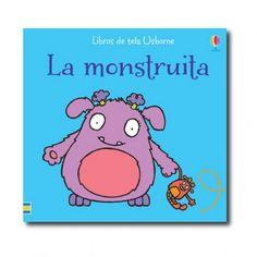 """""""La monstruita"""" (Fiona Watt, Rachel Wells). Editorial: Usborne Publishing. Edad recomendada: A partir de 6 meses."""