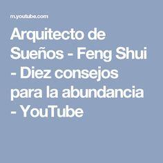 Arquitecto de Sueños - Feng Shui - Diez consejos para la abundancia - YouTube