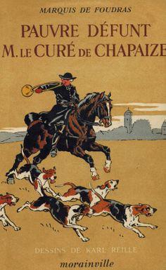 """SOURCE """" LA TROMPE """" TRADITION ET AVENIR ÉDITÉ PAR LA FÉDÉRATION INTERNATIONALE DES TROMPES DE FRANCE ( FITF ).............L 'ABBÉ NICOLAS LAFOREST CURE DE CHAPAIZE AVEC SA MEUTE ET SON CHEVAL RAGOTIN.......HÉROS DES ÉCRITS DU MARQUIS DE FOUDRAS.........."""