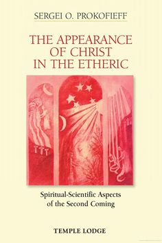 The Appearance of Christ in the Etheric - Sergei O. Prokofieff