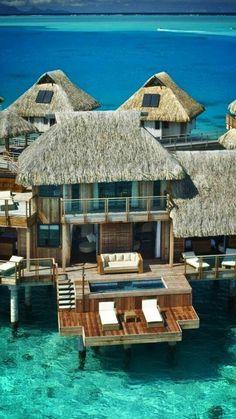 Bora Bora - Or go even more upscale ...