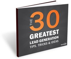 #Free #eBook -- The 30 Greatest #Lead #Generation #Tips, #Tricks & #Ideas (by @HubSpot) -- Learn more #business success tips at http://ringit.us/g17QG