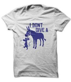 I Don't Give A Rat's Ass - Funny T shirt for guys.