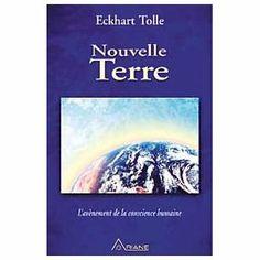 Nouvelle Terre - L'avènement de la conscience humaine: Amazon.fr: Eckhart Tolle, Annie Ollivier: Livres
