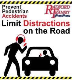 Limit distractions on the road whether driving or walking.