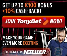 Join NETELLER today! Get 100 EUR plus 10% up to 20 EUR when you deposit at Tonybet. We've partnered with Tonybet.com and are offering you two amazing promotions!  New NETELLER members get a 50% bonus (up to 100 EUR) when they deposit at Tonybet and also get 10% cash-back up to 20 EUR* as an exclusive reward.