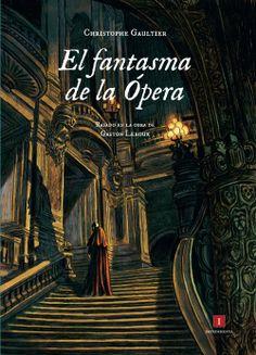 'El fantasma de la Ópera'. Cómic de Christophe Gaultier, basado en la obra de Gaston Leroux.