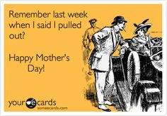 Remember last week when I said I pulled out? Happy Mother's Day!