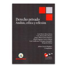 Derecho privado análisis, critica y reflexión – Autores Varios– Universidad de Medellín www.librosyeditores.com Editores y distribuidores.