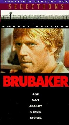 'Brubaker' a 1980 film starring Robert Redford filmed primarily in central Ohio.