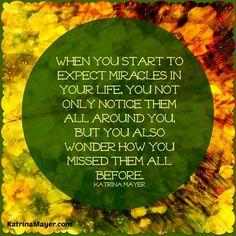Miracles quote via www.KatrinaMayer.com