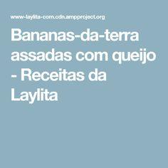 Bananas-da-terra assadas com queijo - Receitas da Laylita