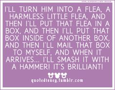 I'LL SMASH IT WITH A HAMMER!!