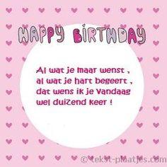 Mooie verjaardagswens: Al wat je maar wenst, al wat je hart begeert, dat wens ik je vandaag wel 1000 keer!