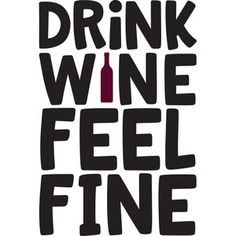 Drink wine feel fine Wine Quotes Grassl Wine Glassware on www.cjfselections… Drink wine feel fine Wine Quotes Grassl Wine Glassware on www. Silhouette Design, Wine Jokes, Wine Puns, Alcohol Quotes, Wine Photography, Wine Art, Coffee Quotes, Memes Humor, Wine Drinks