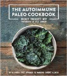 Autoimmune Paleo Cookbook...this site has two basic lists (Examples) of what to consume or avoid....elimination guidelines.
