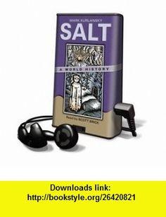 Salt - on Playaway (9781605143316) Mark Kurlansky, Scott Brick , ISBN-10: 1605143316  , ISBN-13: 978-1605143316 ,  , tutorials , pdf , ebook , torrent , downloads , rapidshare , filesonic , hotfile , megaupload , fileserve