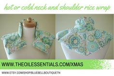 Hot or cold neck and shoulder rice wrap - it will intensify the effectiveness of your essential oil application!  I must make this for my neck problems and migraines!