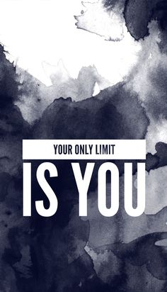 your only limit is you | quotes | words | inspiration words | inspiration quotes | sayings | gezegden
