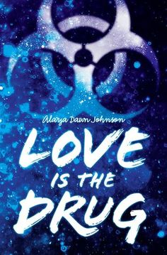 Love Is the Drug by Alaya Dawn Johnson | Publisher: Arthur A. Levine Books | Publication Date: September 30, 2014 | www.alayadawnjohnson.com | #Thriller #virus #outbreak