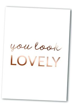 You Look Lovely Print | Free Printable | A Lovely Look | Lifestyle blog about DIYs, crafts, beauty tips and travel.