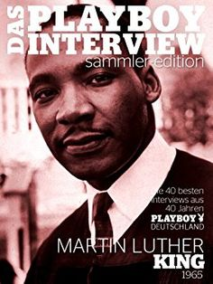 La entrevista más larga que Martin Luther King concedió en su vida fue a Playboy. Martin Luther King, Playboy, Interview, Movie Posters, Movies, Fictional Characters, Fun Facts, Life, 40 Years